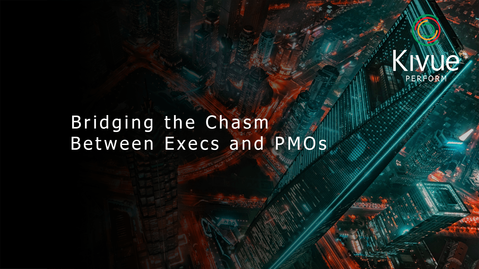 Kivue  PMO Flashmob Webinar Bridging the Chasm Between Execs and PMOs